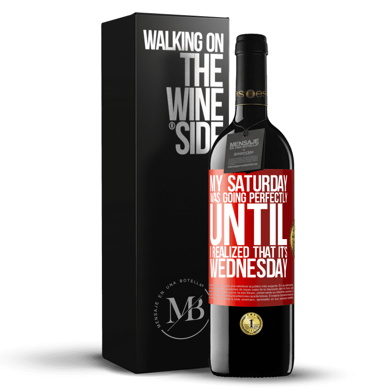 24,95 € Free Shipping | Red Wine RED Edition Crianza 6 Months My Saturday was going perfectly until I realized that it's Wednesday Red Label. Customizable label Aging in oak barrels 6 Months Harvest 2018 Tempranillo