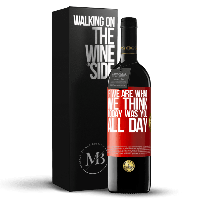 24,95 € Free Shipping   Red Wine RED Edition Crianza 6 Months If we are what we think, today was you all day Red Label. Customizable label Aging in oak barrels 6 Months Harvest 2018 Tempranillo