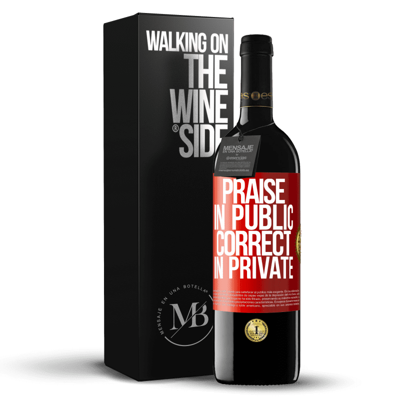 24,95 € Free Shipping | Red Wine RED Edition Crianza 6 Months Praise in public, correct in private Red Label. Customizable label Aging in oak barrels 6 Months Harvest 2018 Tempranillo