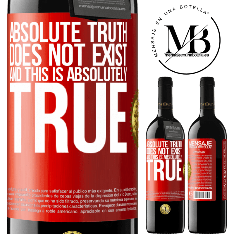 24,95 € Free Shipping | Red Wine RED Edition Crianza 6 Months Absolute truth does not exist ... and this is absolutely true Red Label. Customizable label Aging in oak barrels 6 Months Harvest 2018 Tempranillo