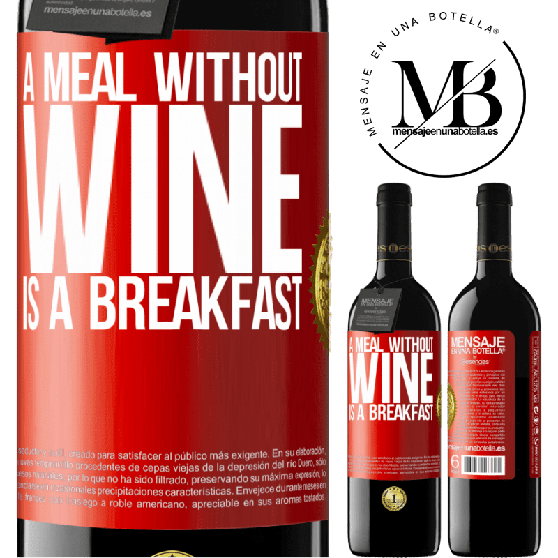 24,95 € Free Shipping | Red Wine RED Edition Crianza 6 Months A meal without wine is a breakfast Red Label. Customizable label Aging in oak barrels 6 Months Harvest 2018 Tempranillo