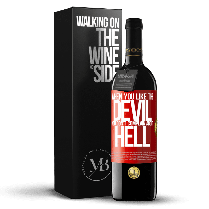 24,95 € Free Shipping | Red Wine RED Edition Crianza 6 Months When you like the devil you don't complain about hell Red Label. Customizable label Aging in oak barrels 6 Months Harvest 2018 Tempranillo
