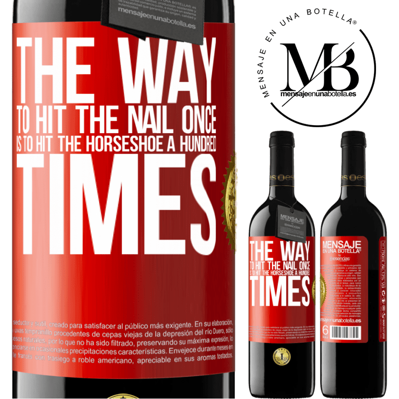 24,95 € Free Shipping | Red Wine RED Edition Crianza 6 Months The way to hit the nail once is to hit the horseshoe a hundred times Red Label. Customizable label Aging in oak barrels 6 Months Harvest 2018 Tempranillo