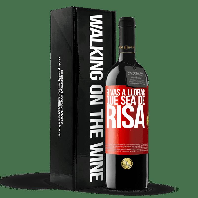 24,95 € Envoi gratuit | Vin rouge Édition RED Crianza 6 Mois Si tu vas pleurer, fais-la rire Étiquette Rouge. Étiquette personnalisable Vieillissement en fûts de chêne 6 Mois Récolte 2018 Tempranillo