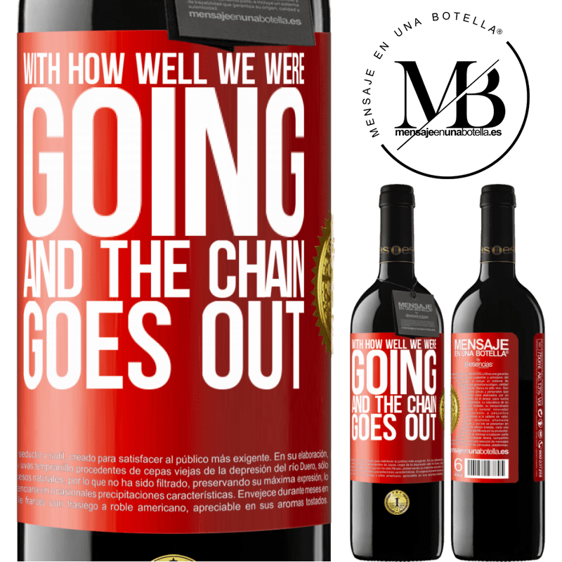 24,95 € Free Shipping | Red Wine RED Edition Crianza 6 Months With how well we were going and the chain goes out Red Label. Customizable label Aging in oak barrels 6 Months Harvest 2018 Tempranillo