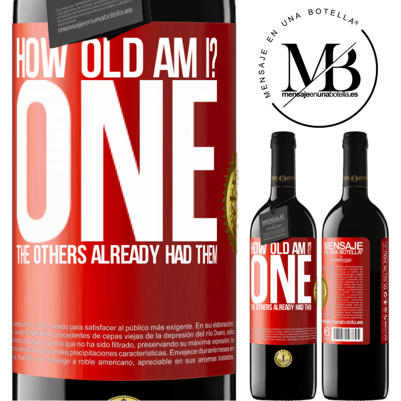 24,95 € Free Shipping   Red Wine RED Edition Crianza 6 Months How old am I? ONE. The others already had them Red Label. Customizable label Aging in oak barrels 6 Months Harvest 2018 Tempranillo