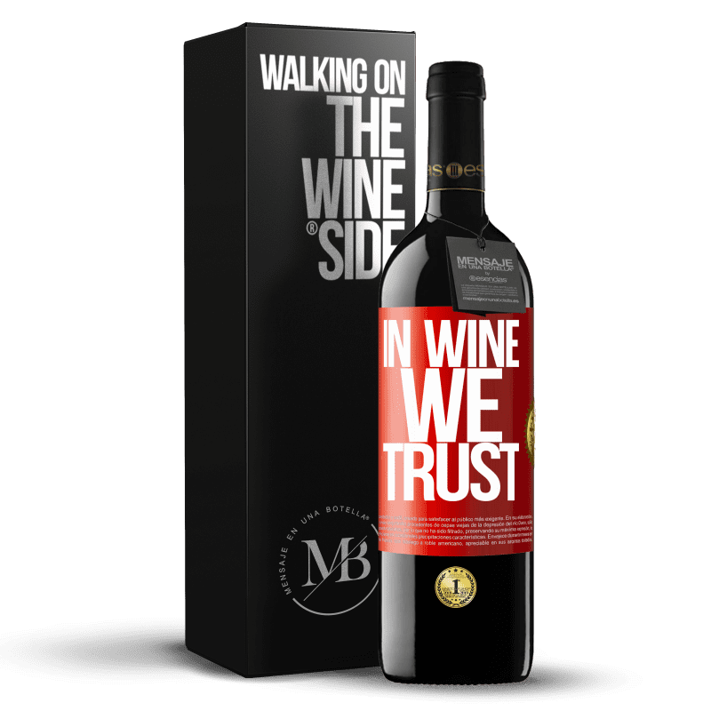 24,95 € Free Shipping | Red Wine RED Edition Crianza 6 Months in wine we trust Red Label. Customizable label Aging in oak barrels 6 Months Harvest 2018 Tempranillo