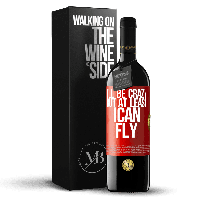 24,95 € Free Shipping | Red Wine RED Edition Crianza 6 Months I'll be crazy, but at least I can fly Red Label. Customizable label Aging in oak barrels 6 Months Harvest 2018 Tempranillo