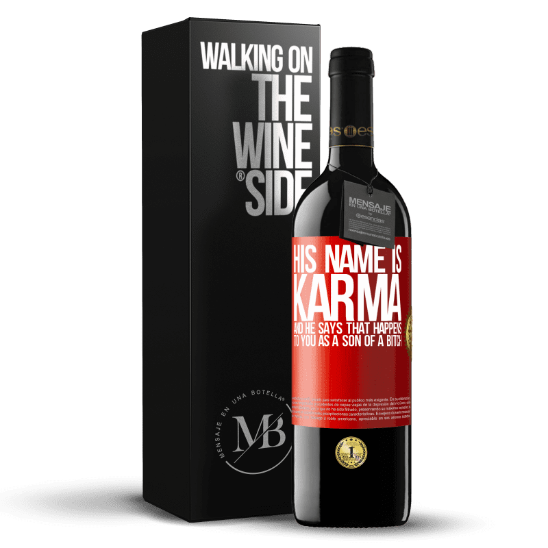 24,95 € Free Shipping | Red Wine RED Edition Crianza 6 Months His name is Karma, and he says That happens to you as a son of a bitch Red Label. Customizable label Aging in oak barrels 6 Months Harvest 2018 Tempranillo