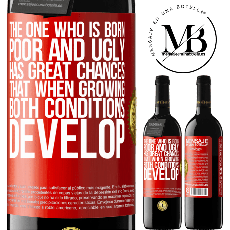 24,95 € Free Shipping | Red Wine RED Edition Crianza 6 Months The one who is born poor and ugly, has great chances that when growing ... both conditions develop Red Label. Customizable label Aging in oak barrels 6 Months Harvest 2018 Tempranillo