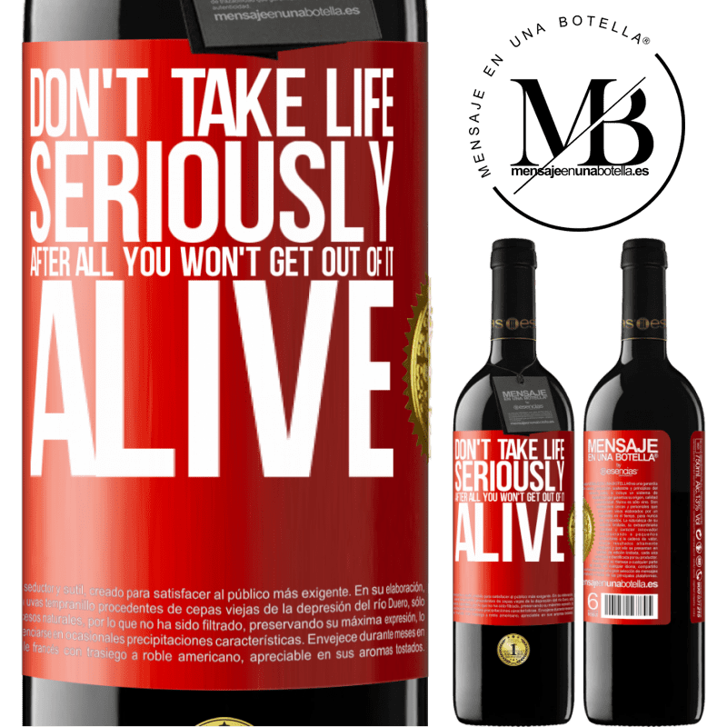 24,95 € Free Shipping | Red Wine RED Edition Crianza 6 Months Don't take life seriously, after all, you won't get out of it alive Red Label. Customizable label Aging in oak barrels 6 Months Harvest 2018 Tempranillo