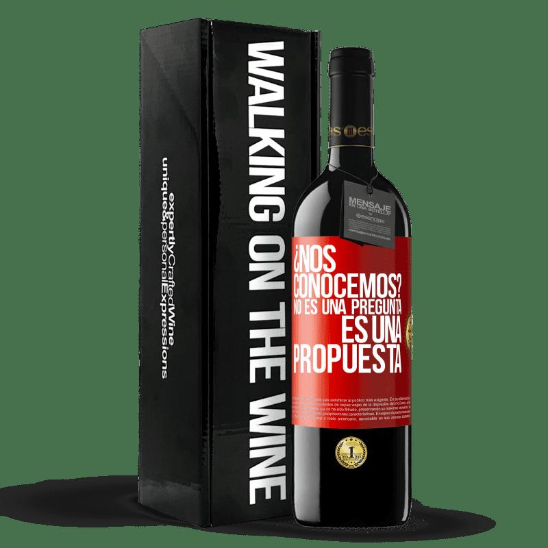 24,95 € Envoi gratuit | Vin rouge Édition RED Crianza 6 Mois ¿Nous connaissons? Ce n'est pas une question, c'est une proposition Étiquette Rouge. Étiquette personnalisable Vieillissement en fûts de chêne 6 Mois Récolte 2018 Tempranillo