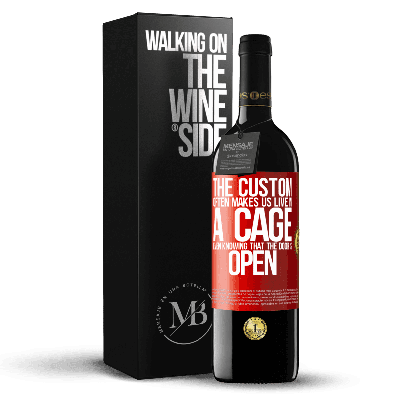 24,95 € Free Shipping | Red Wine RED Edition Crianza 6 Months The custom often makes us live in a cage even knowing that the door is open Red Label. Customizable label Aging in oak barrels 6 Months Harvest 2018 Tempranillo