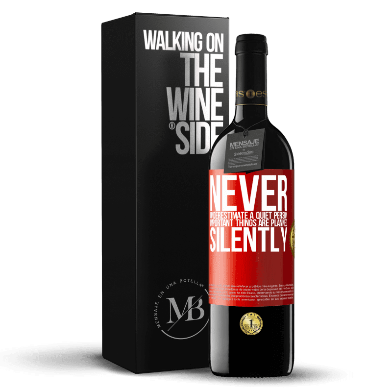 24,95 € Free Shipping | Red Wine RED Edition Crianza 6 Months Never underestimate a quiet person, important things are planned silently Red Label. Customizable label Aging in oak barrels 6 Months Harvest 2018 Tempranillo