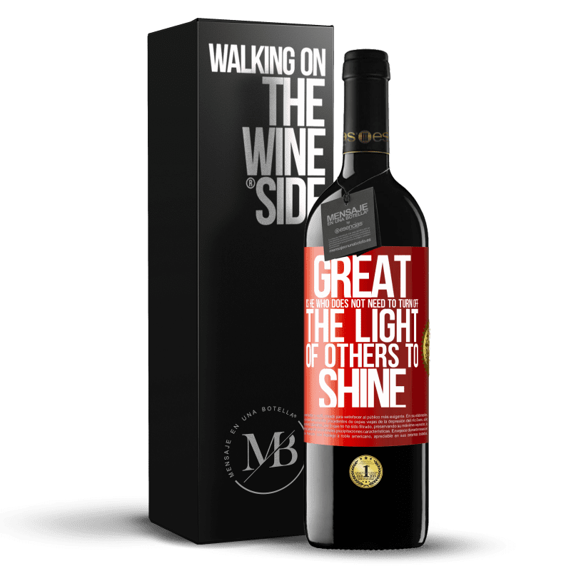 24,95 € Free Shipping | Red Wine RED Edition Crianza 6 Months Great is he who does not need to turn off the light of others to shine Red Label. Customizable label Aging in oak barrels 6 Months Harvest 2018 Tempranillo