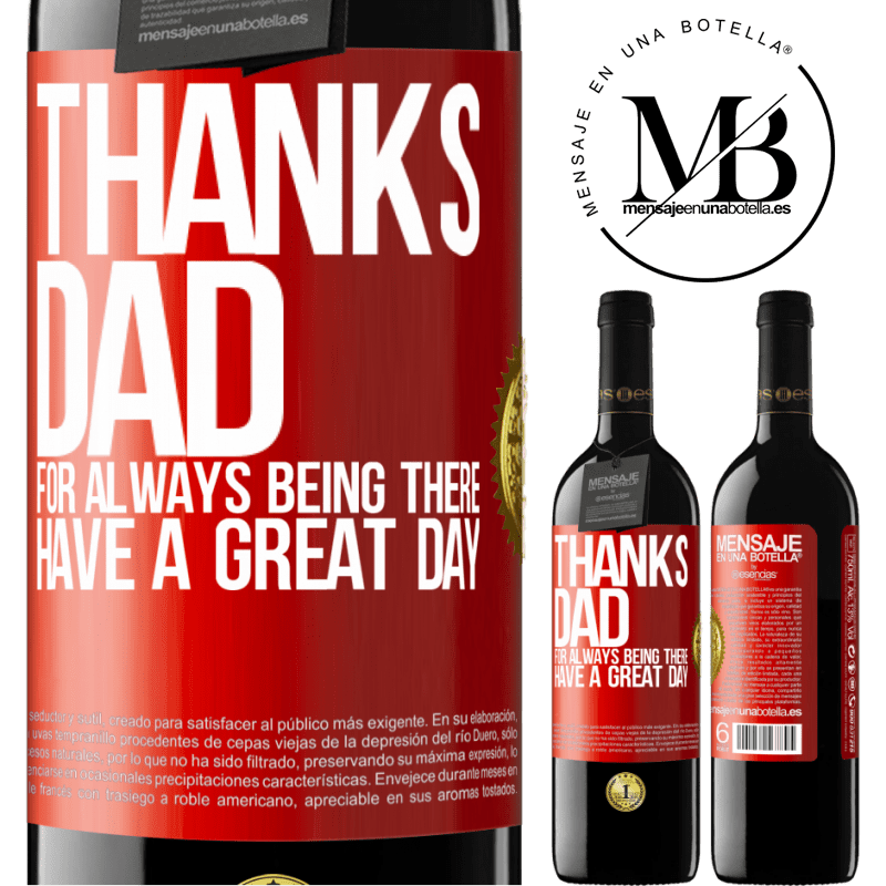 24,95 € Free Shipping   Red Wine RED Edition Crianza 6 Months Thanks dad, for always being there. Have a great day Red Label. Customizable label Aging in oak barrels 6 Months Harvest 2018 Tempranillo