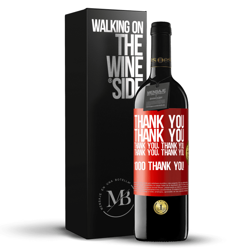 24,95 € Free Shipping | Red Wine RED Edition Crianza 6 Months Thank you, Thank you, Thank you, Thank you, Thank you, Thank you 1000 Thank you! Red Label. Customizable label Aging in oak barrels 6 Months Harvest 2018 Tempranillo