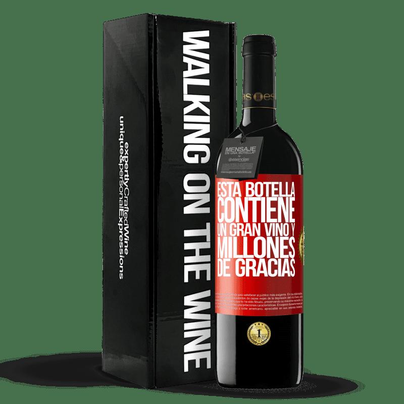 24,95 € Envoi gratuit | Vin rouge Édition RED Crianza 6 Mois Cette bouteille contient un grand vin et des millions de MERCI! Étiquette Rouge. Étiquette personnalisable Vieillissement en fûts de chêne 6 Mois Récolte 2018 Tempranillo
