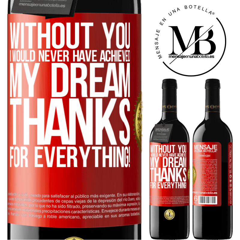 24,95 € Free Shipping | Red Wine RED Edition Crianza 6 Months Without you I would never have achieved my dream. Thanks for everything! Red Label. Customizable label Aging in oak barrels 6 Months Harvest 2018 Tempranillo