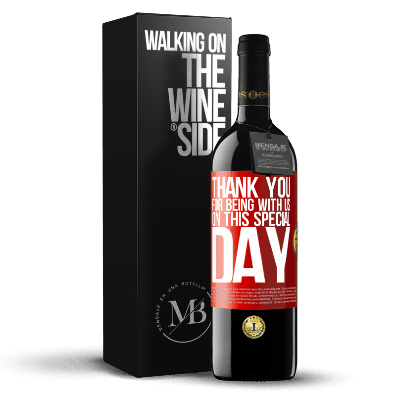 24,95 € Free Shipping   Red Wine RED Edition Crianza 6 Months Thank you for being with us on this special day Red Label. Customizable label Aging in oak barrels 6 Months Harvest 2018 Tempranillo