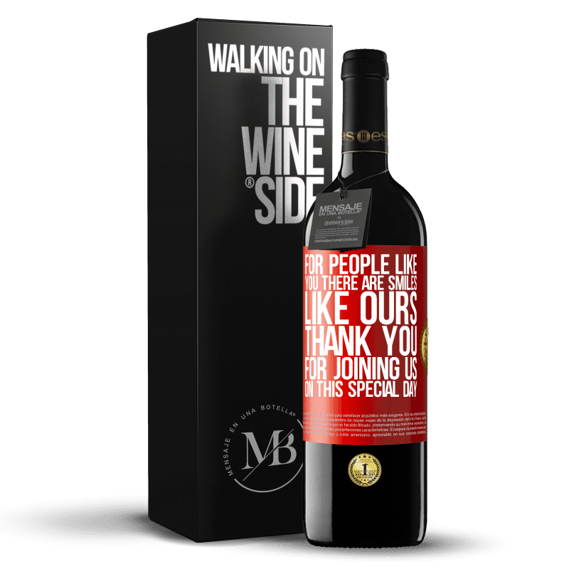 24,95 € Free Shipping   Red Wine RED Edition Crianza 6 Months For people like you there are smiles like ours. Thank you for joining us on this special day Red Label. Customizable label Aging in oak barrels 6 Months Harvest 2018 Tempranillo