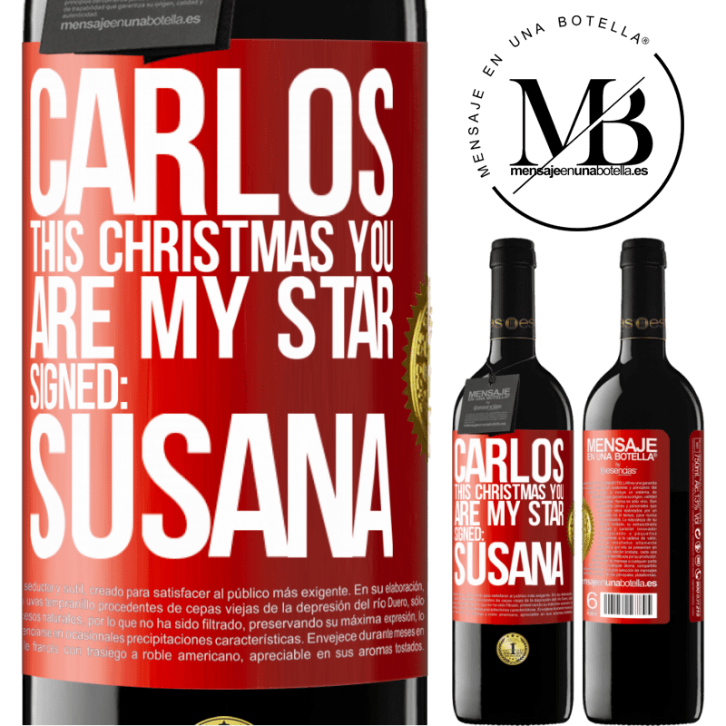24,95 € Free Shipping | Red Wine RED Edition Crianza 6 Months Carlos, this Christmas you are my star. Signed: Susana Red Label. Customizable label Aging in oak barrels 6 Months Harvest 2018 Tempranillo