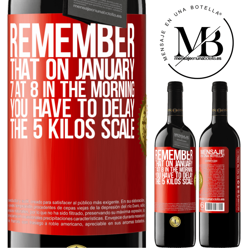 24,95 € Free Shipping | Red Wine RED Edition Crianza 6 Months Remember that on January 7 at 8 in the morning you have to delay the 5 Kilos scale Red Label. Customizable label Aging in oak barrels 6 Months Harvest 2018 Tempranillo