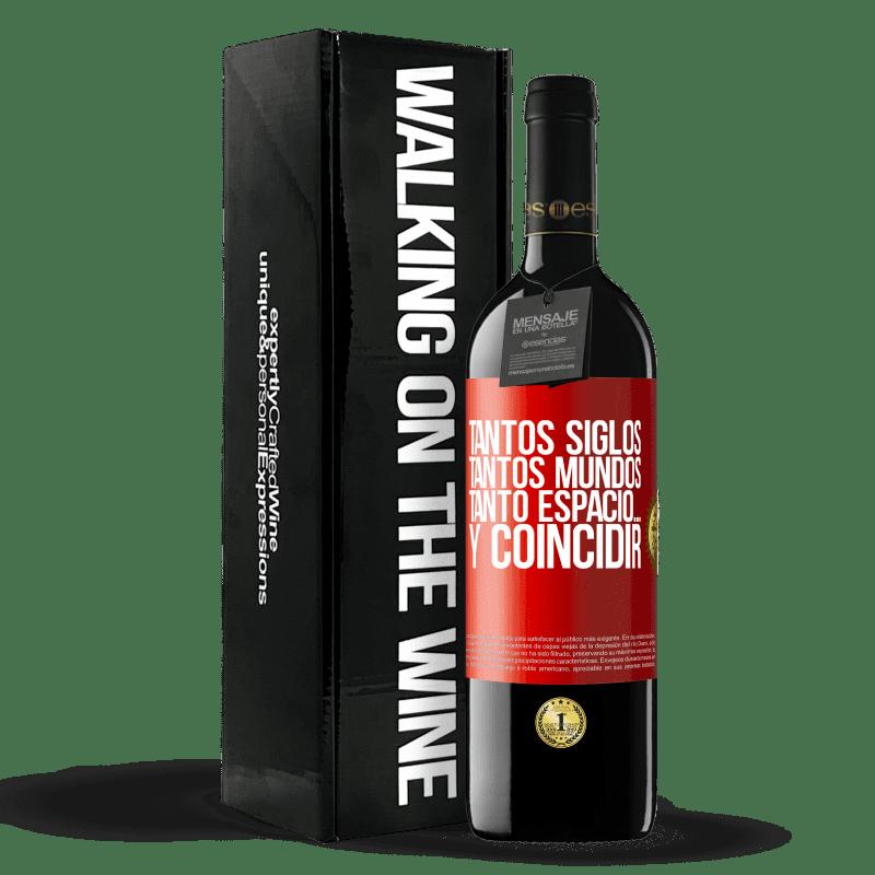 24,95 € Envoi gratuit   Vin rouge Édition RED Crianza 6 Mois Tant de siècles, tant de mondes, tant d'espace ... et de correspondance Étiquette Rouge. Étiquette personnalisable Vieillissement en fûts de chêne 6 Mois Récolte 2018 Tempranillo