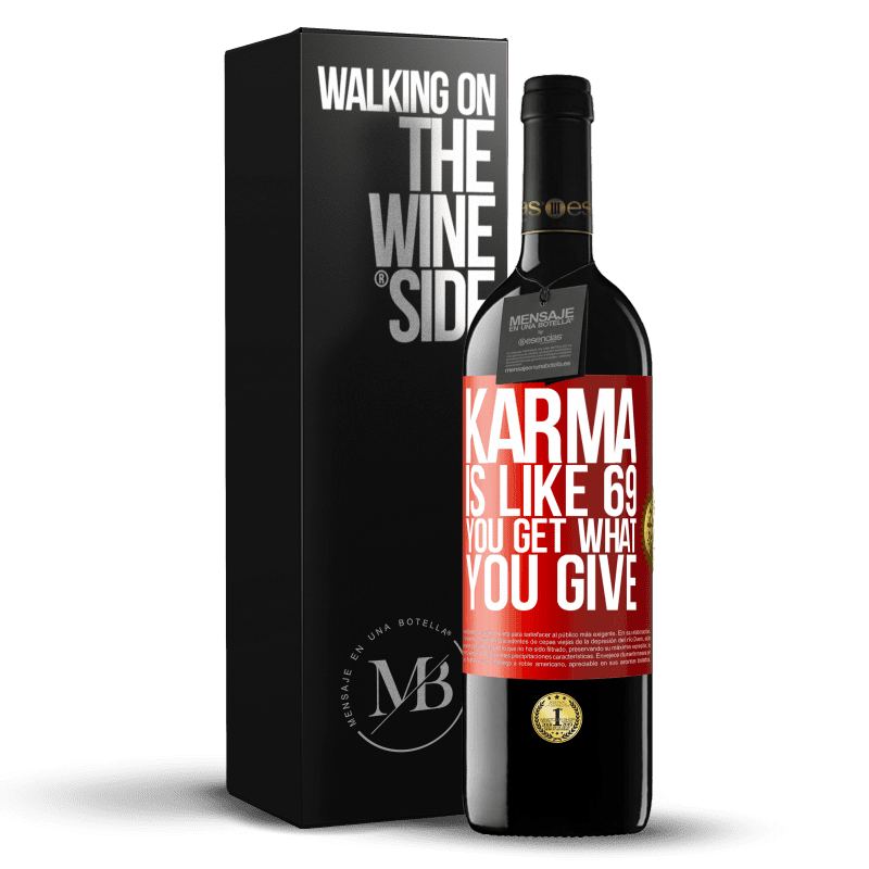 24,95 € Free Shipping | Red Wine RED Edition Crianza 6 Months Karma is like 69, you get what you give Red Label. Customizable label Aging in oak barrels 6 Months Harvest 2018 Tempranillo