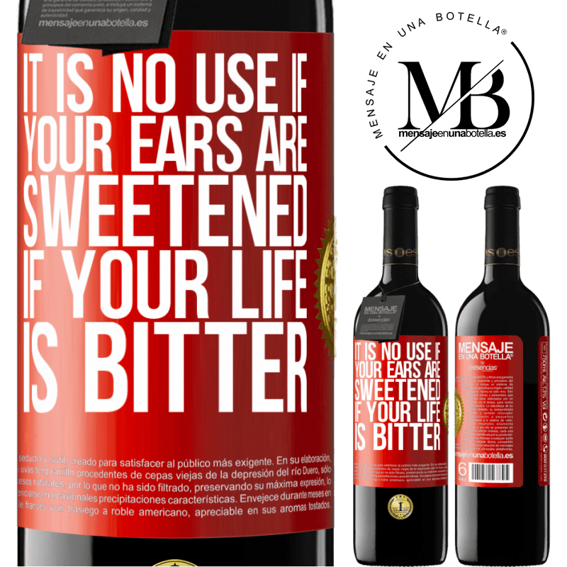 24,95 € Free Shipping | Red Wine RED Edition Crianza 6 Months It is no use if your ears are sweetened if your life is bitter Red Label. Customizable label Aging in oak barrels 6 Months Harvest 2018 Tempranillo
