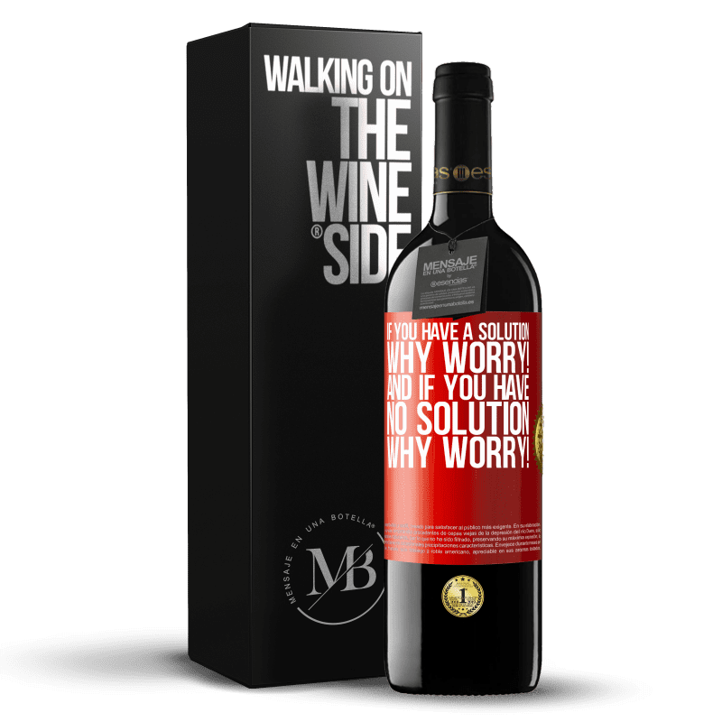 24,95 € Free Shipping | Red Wine RED Edition Crianza 6 Months If you have a solution, why worry! And if you have no solution, why worry! Red Label. Customizable label Aging in oak barrels 6 Months Harvest 2018 Tempranillo