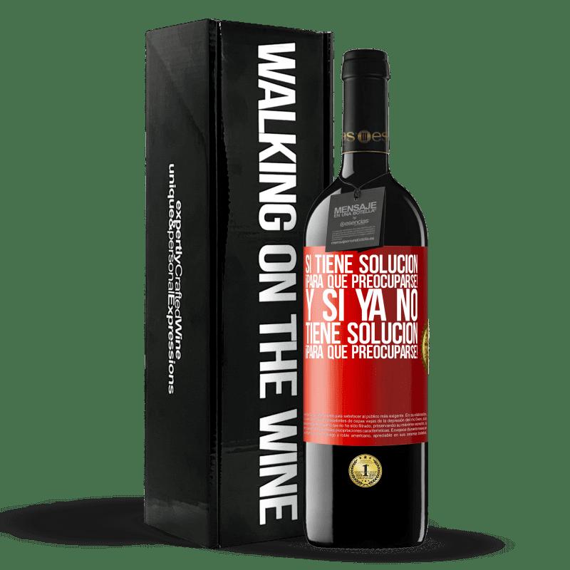 24,95 € Envoi gratuit   Vin rouge Édition RED Crianza 6 Mois Si vous avez une solution, pourquoi vous en faire! Et si vous n'avez pas de solution, pourquoi vous en faire! Étiquette Rouge. Étiquette personnalisable Vieillissement en fûts de chêne 6 Mois Récolte 2018 Tempranillo