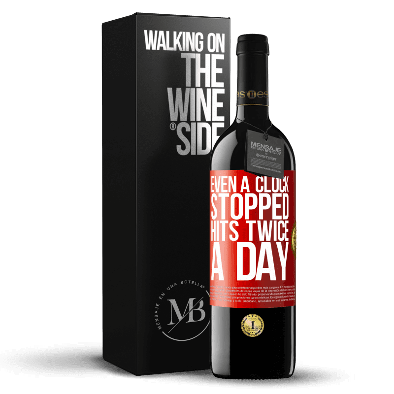 24,95 € Free Shipping | Red Wine RED Edition Crianza 6 Months Even a clock stopped hits twice a day Red Label. Customizable label Aging in oak barrels 6 Months Harvest 2018 Tempranillo