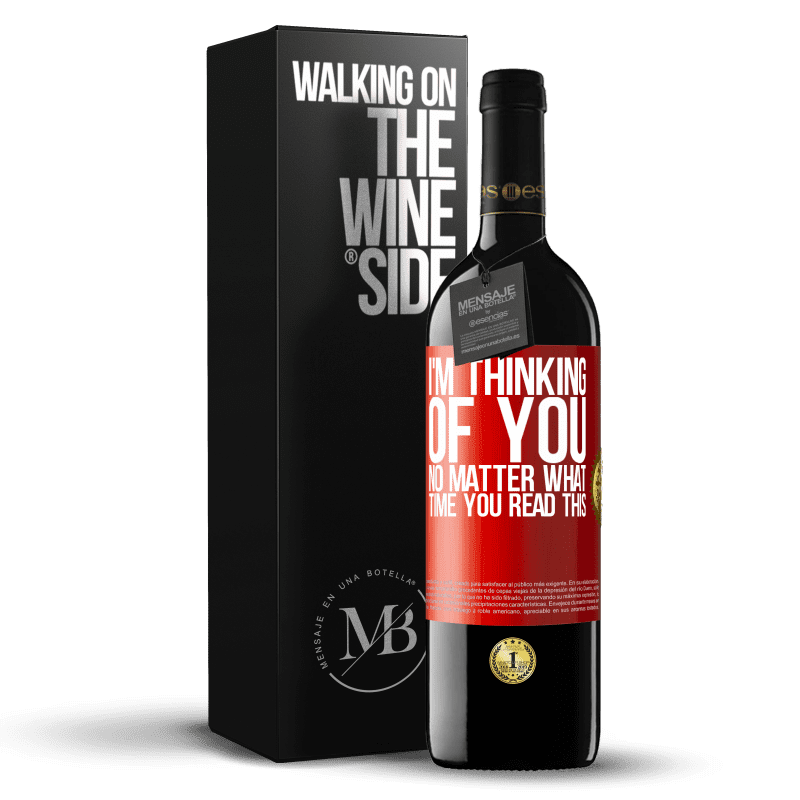 24,95 € Free Shipping | Red Wine RED Edition Crianza 6 Months I'm thinking of you ... No matter what time you read this Red Label. Customizable label Aging in oak barrels 6 Months Harvest 2018 Tempranillo