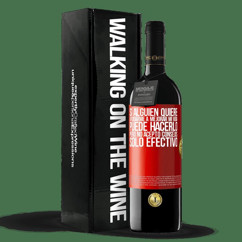 24,95 € Envoi gratuit   Vin rouge Édition RED Crianza 6 Mois Si quelqu'un veut m'aider à améliorer ma vie, il peut le faire, mais je n'accepte pas les conseils, seulement l'argent Étiquette Rouge. Étiquette personnalisable Vieillissement en fûts de chêne 6 Mois Récolte 2018 Tempranillo