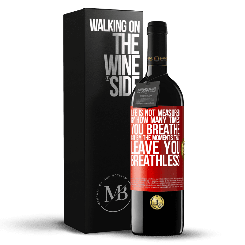 24,95 € Free Shipping | Red Wine RED Edition Crianza 6 Months Life is not measured by how many times you breathe but by the moments that leave you breathless Red Label. Customizable label Aging in oak barrels 6 Months Harvest 2018 Tempranillo