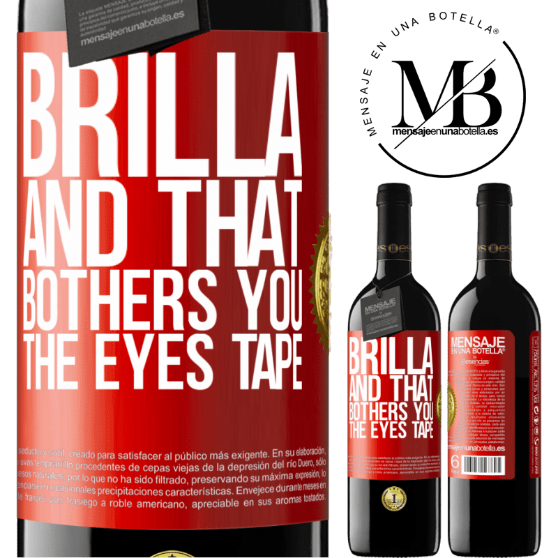 24,95 € Free Shipping   Red Wine RED Edition Crianza 6 Months Brilla and that bothers you, the eyes tape Red Label. Customizable label Aging in oak barrels 6 Months Harvest 2018 Tempranillo