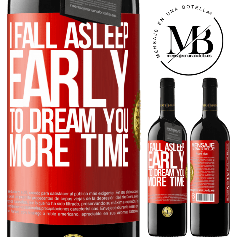 24,95 € Free Shipping   Red Wine RED Edition Crianza 6 Months I fall asleep early to dream you more time Red Label. Customizable label Aging in oak barrels 6 Months Harvest 2018 Tempranillo