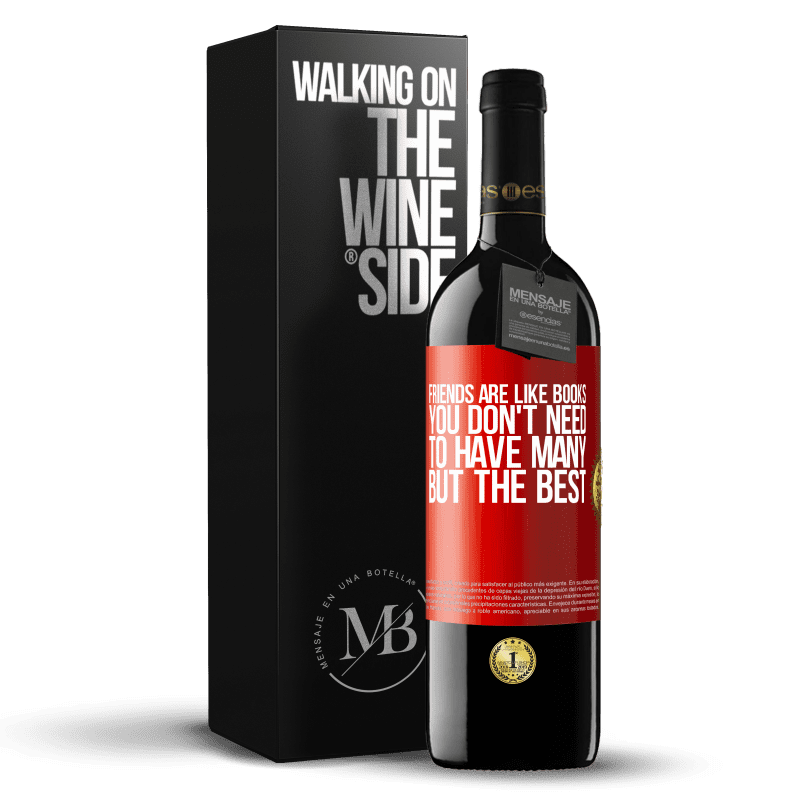 24,95 € Free Shipping | Red Wine RED Edition Crianza 6 Months Friends are like books. You don't need to have many, but the best Red Label. Customizable label Aging in oak barrels 6 Months Harvest 2018 Tempranillo