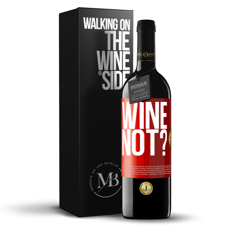 24,95 € Free Shipping | Red Wine RED Edition Crianza 6 Months Wine not? Red Label. Customizable label Aging in oak barrels 6 Months Harvest 2018 Tempranillo