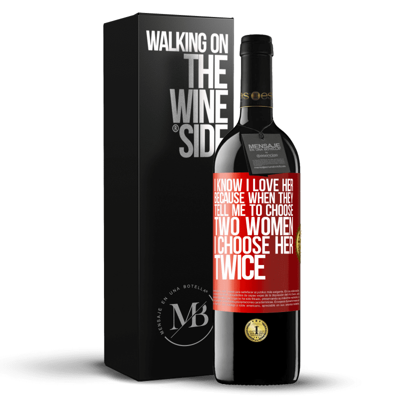 24,95 € Free Shipping | Red Wine RED Edition Crianza 6 Months I know I love her because when they tell me to choose two women I choose her twice Red Label. Customizable label Aging in oak barrels 6 Months Harvest 2018 Tempranillo