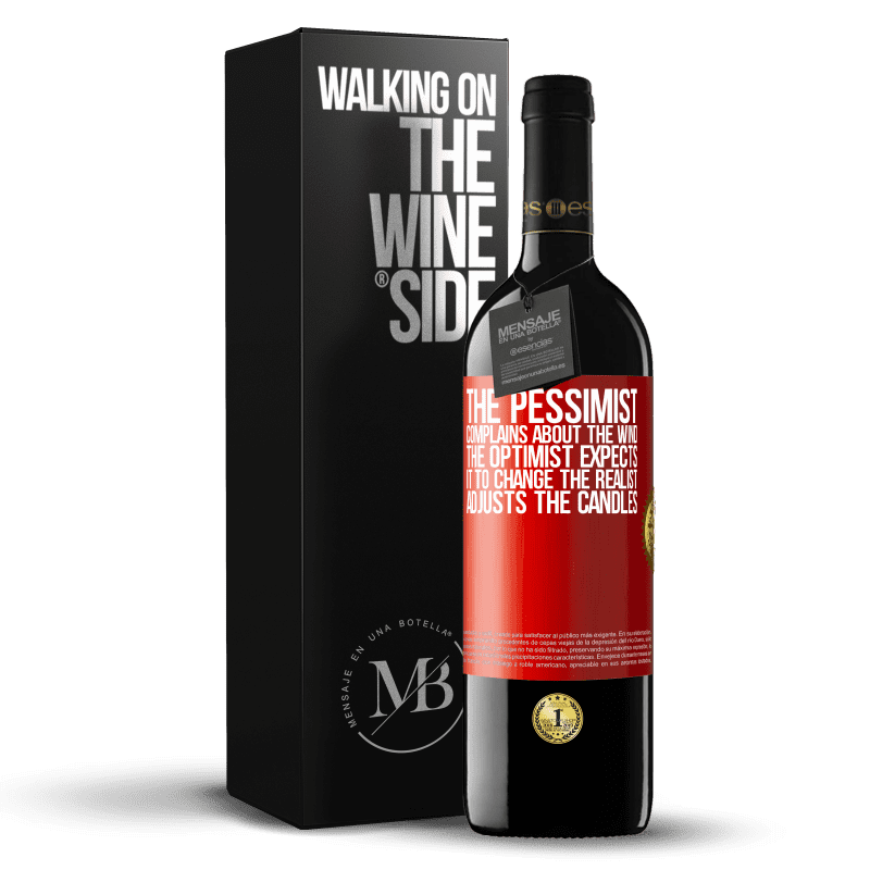 24,95 € Free Shipping | Red Wine RED Edition Crianza 6 Months The pessimist complains about the wind The optimist expects it to change The realist adjusts the candles Red Label. Customizable label Aging in oak barrels 6 Months Harvest 2018 Tempranillo