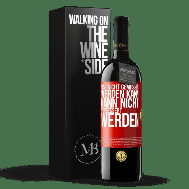 24,95 € Kostenloser Versand   Rotwein RED Ausgabe Crianza 6 Monate Was nicht gemessen werden kann, kann nicht verbessert werden Rote Markierung. Anpassbares Etikett Ausbau in Eichenfässern 6 Monate Ernte 2018 Tempranillo