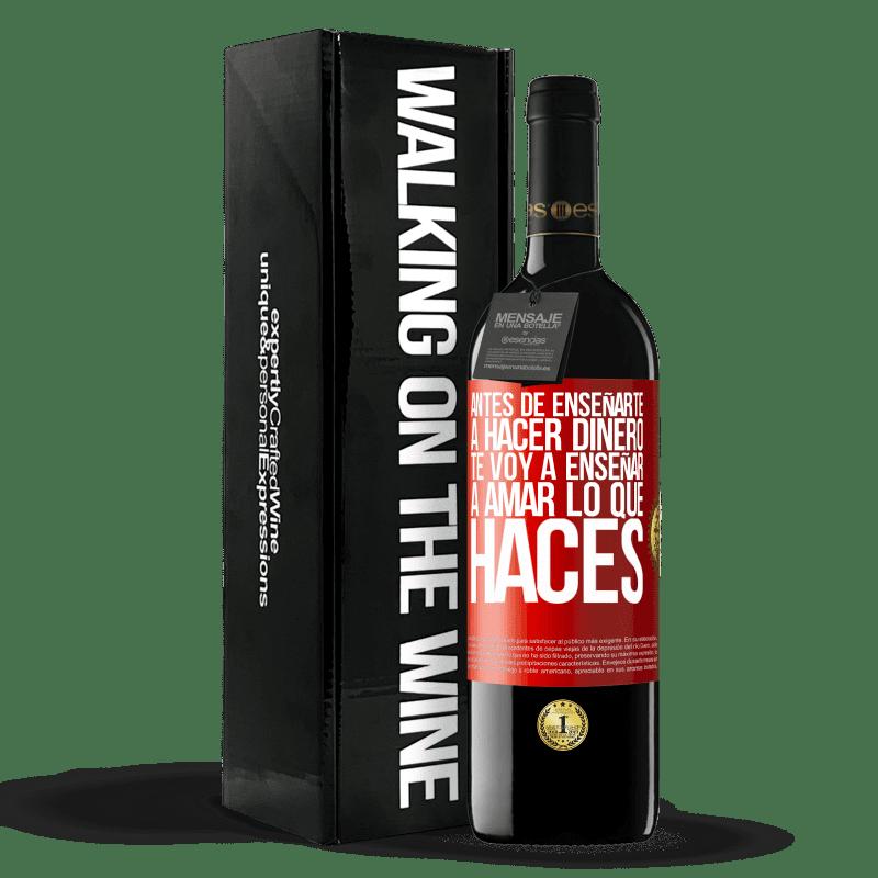 24,95 € Envoi gratuit   Vin rouge Édition RED Crianza 6 Mois Avant de vous apprendre à gagner de l'argent, je vais vous apprendre à aimer ce que vous faites Étiquette Rouge. Étiquette personnalisable Vieillissement en fûts de chêne 6 Mois Récolte 2018 Tempranillo