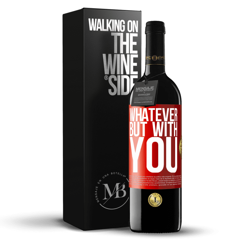 24,95 € Free Shipping | Red Wine RED Edition Crianza 6 Months Whatever but with you Red Label. Customizable label Aging in oak barrels 6 Months Harvest 2018 Tempranillo