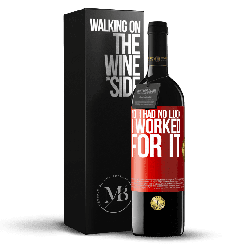 24,95 € Free Shipping | Red Wine RED Edition Crianza 6 Months No. I had no luck, I worked for it Red Label. Customizable label Aging in oak barrels 6 Months Harvest 2018 Tempranillo