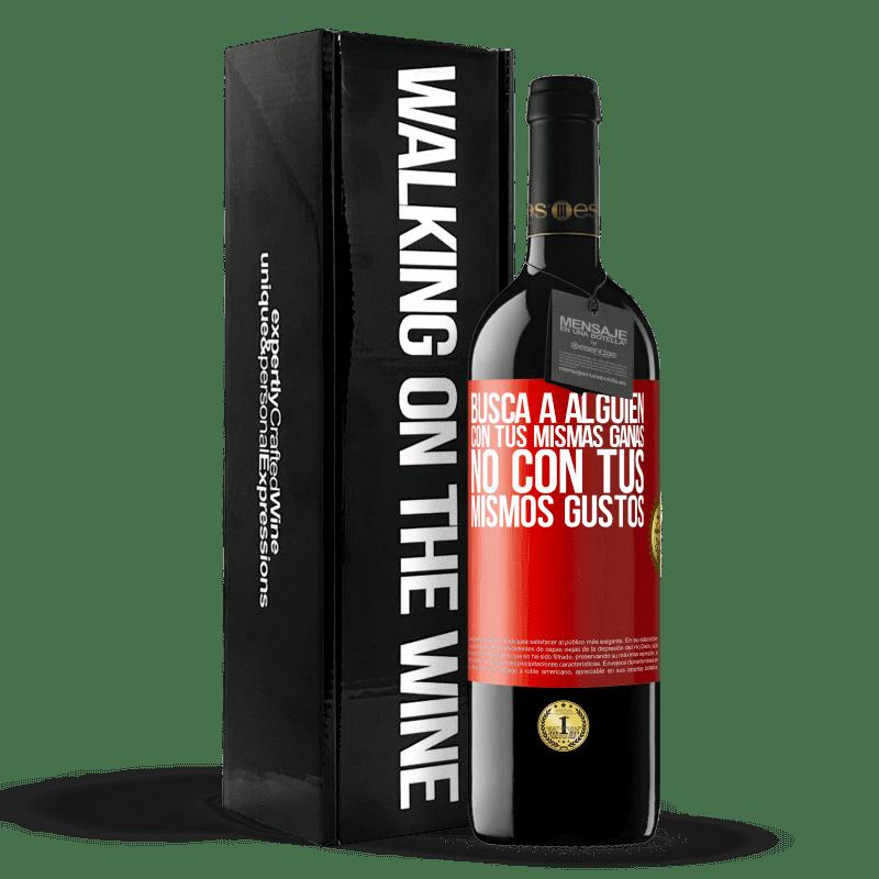 24,95 € Envoi gratuit | Vin rouge Édition RED Crianza 6 Mois Trouvez quelqu'un avec le même désir, pas avec les mêmes goûts Étiquette Rouge. Étiquette personnalisable Vieillissement en fûts de chêne 6 Mois Récolte 2018 Tempranillo