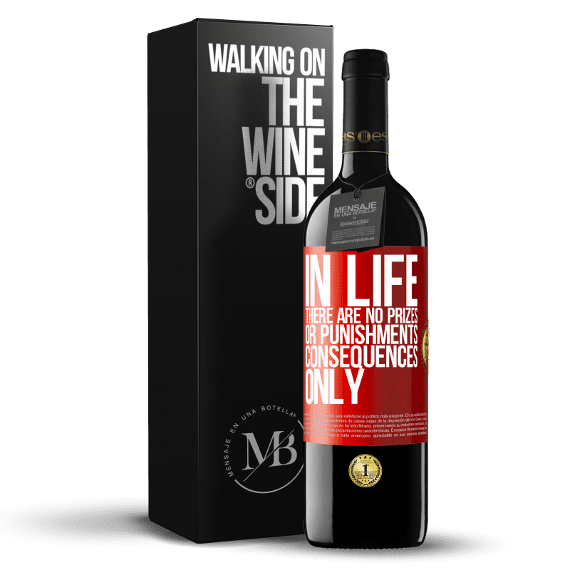 24,95 € Free Shipping | Red Wine RED Edition Crianza 6 Months In life there are no prizes or punishments. Consequences only Red Label. Customizable label Aging in oak barrels 6 Months Harvest 2018 Tempranillo