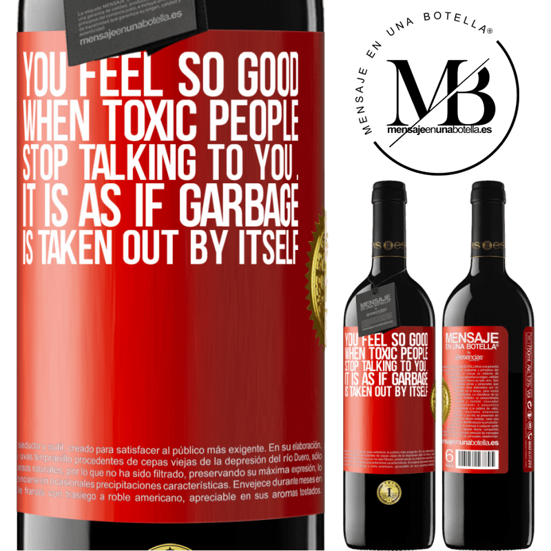 24,95 € Free Shipping | Red Wine RED Edition Crianza 6 Months You feel so good when toxic people stop talking to you ... It is as if garbage is taken out by itself Red Label. Customizable label Aging in oak barrels 6 Months Harvest 2018 Tempranillo