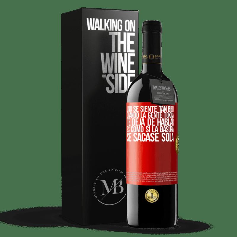 24,95 € Envoi gratuit   Vin rouge Édition RED Crianza 6 Mois Vous vous sentez tellement bien quand des personnes toxiques cessent de vous parler ... C'est comme si les ordures étaient Étiquette Rouge. Étiquette personnalisable Vieillissement en fûts de chêne 6 Mois Récolte 2018 Tempranillo